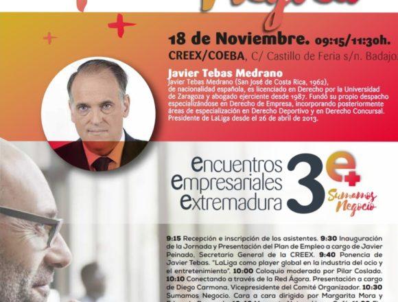 Últimos días para inscribirte en el Encuentro Empresarial 3+e, que organiza la CREEX el lunes, con la participación de Javier Tebas
